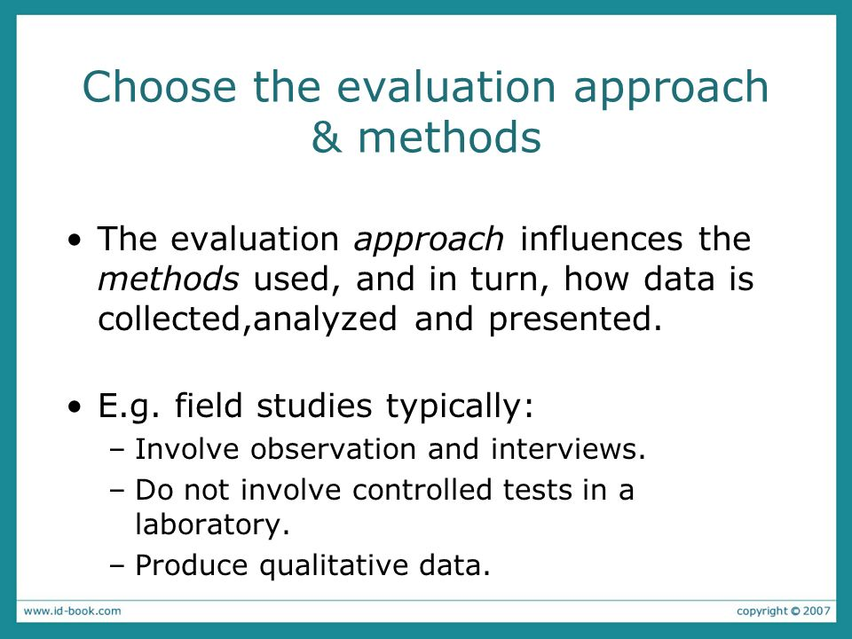 Choose the evaluation approach & methods