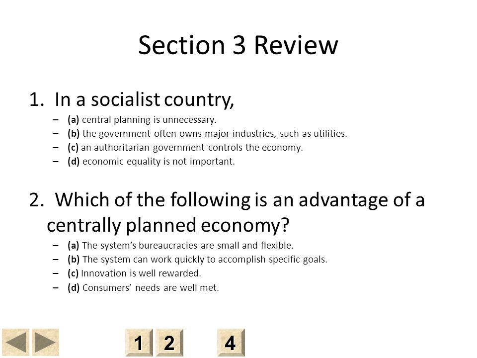 Section 3 Review 1. In a socialist country,