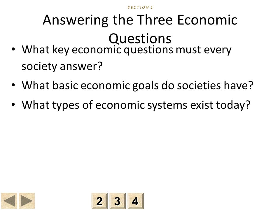 S E C T I O N 1 Answering the Three Economic Questions