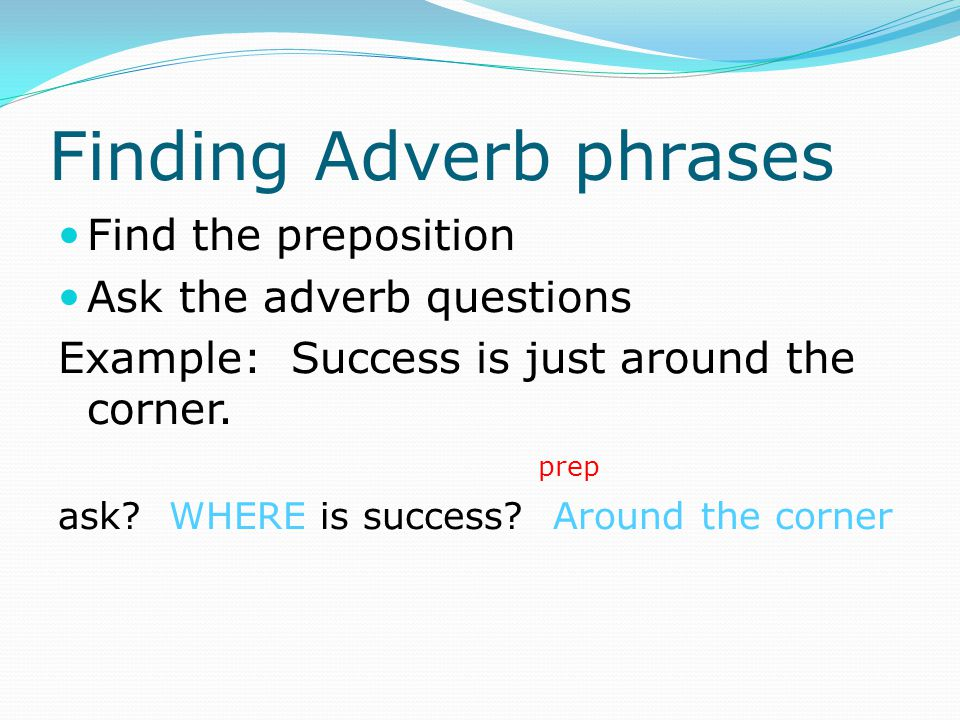 Finding Adverb phrases