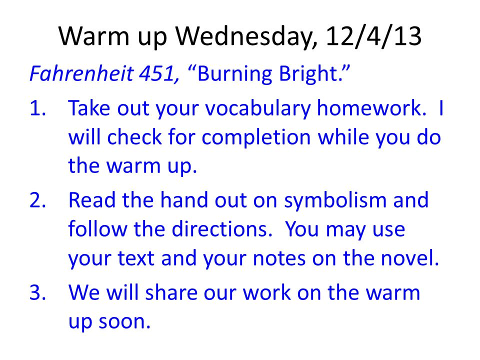 Warm Up Tuesday 121713 Fahrenheit 451 Follow Up Ppt Download