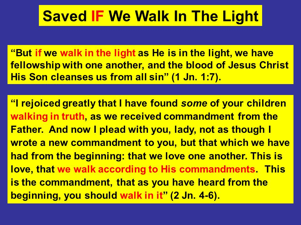 Saved IF We Walk In The Light
