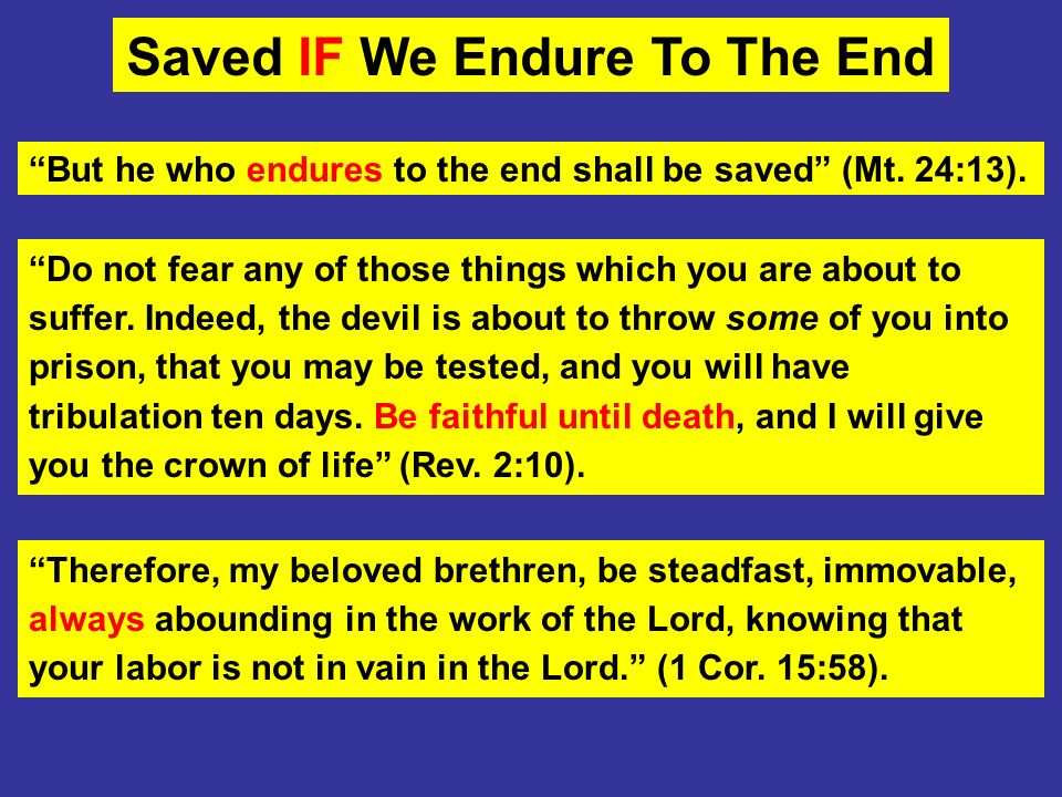 Saved IF We Endure To The End