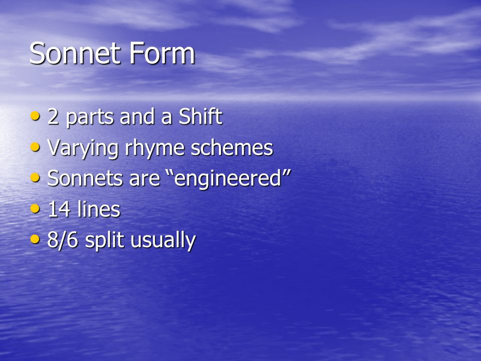 Sonnet Form 2 parts and a Shift Varying rhyme schemes