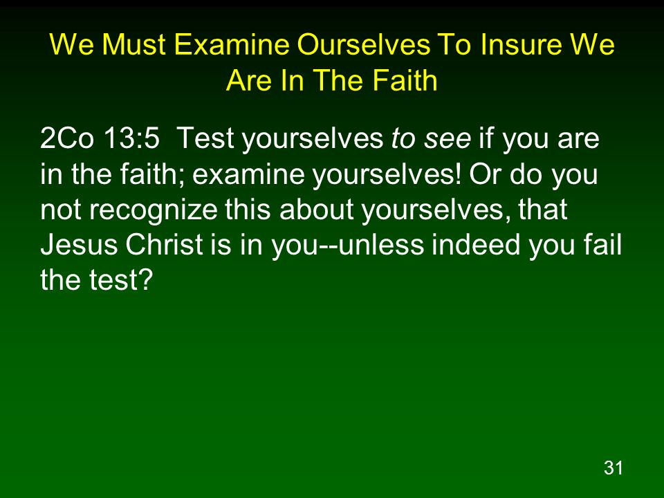 We Must Examine Ourselves To Insure We Are In The Faith