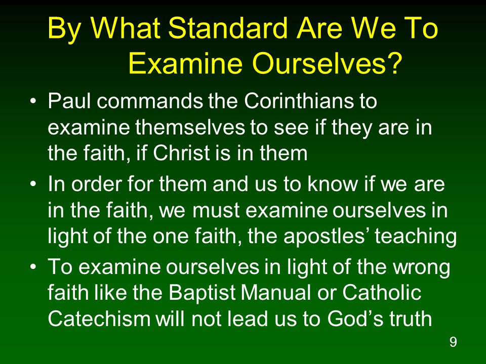 By What Standard Are We To Examine Ourselves