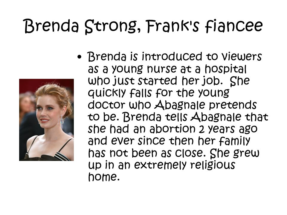 Brenda Strong, Frank s fiancee