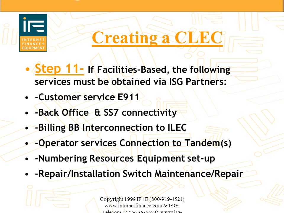 Creating a CLEC Step 11- If Facilities-Based, the following services must be obtained via ISG Partners: