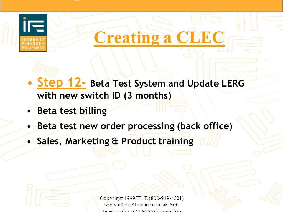 Creating a CLEC Step 12- Beta Test System and Update LERG with new switch ID (3 months) Beta test billing.