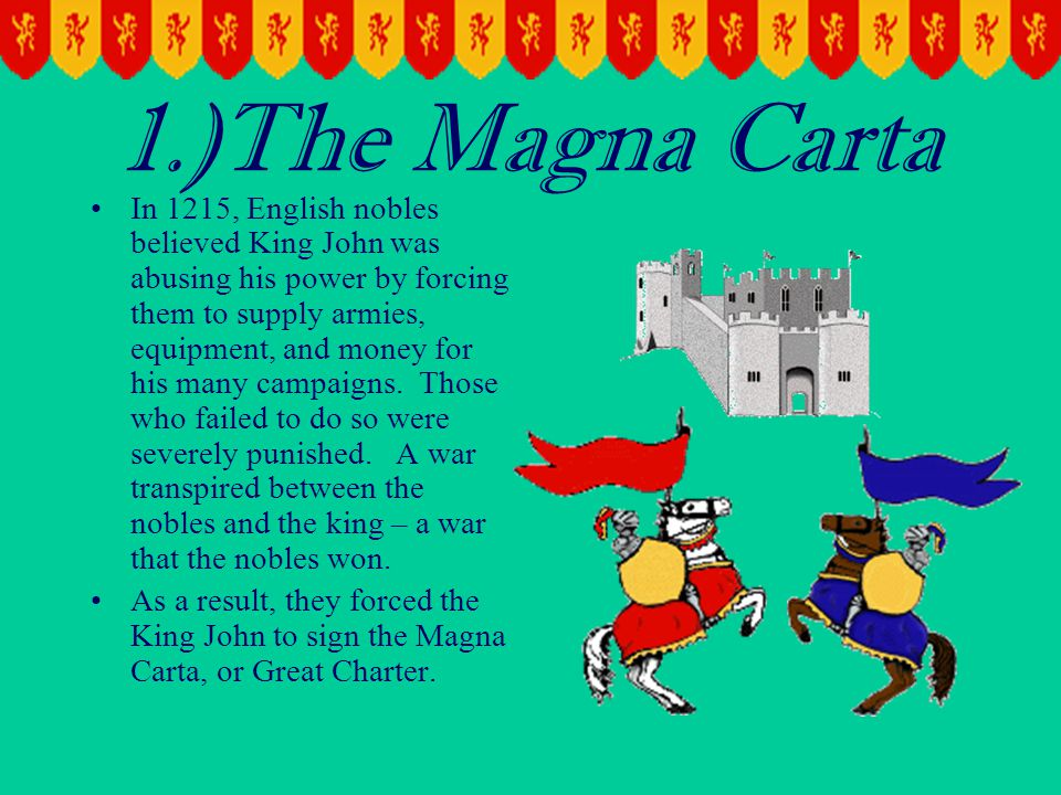 1.)The Magna Carta