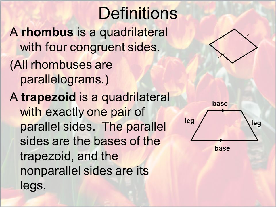 Definitions A rhombus is a quadrilateral with four congruent sides.