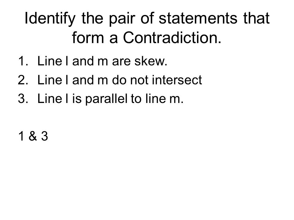 Identify the pair of statements that form a Contradiction.