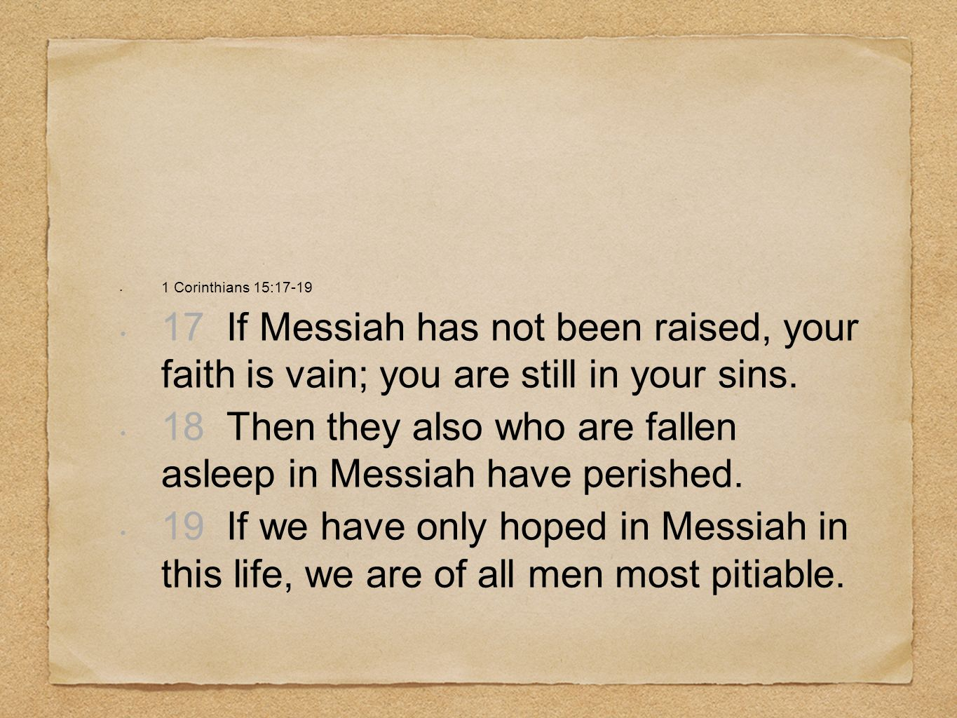 18 Then they also who are fallen asleep in Messiah have perished.