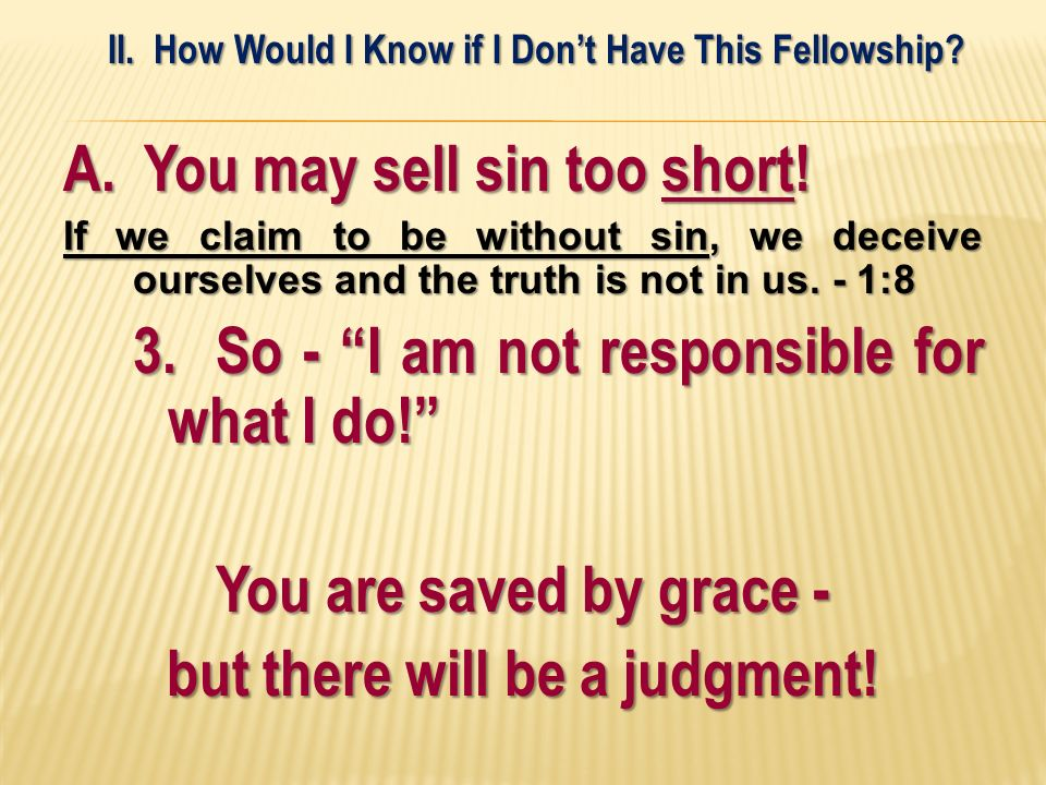 You are saved by grace - but there will be a judgment!