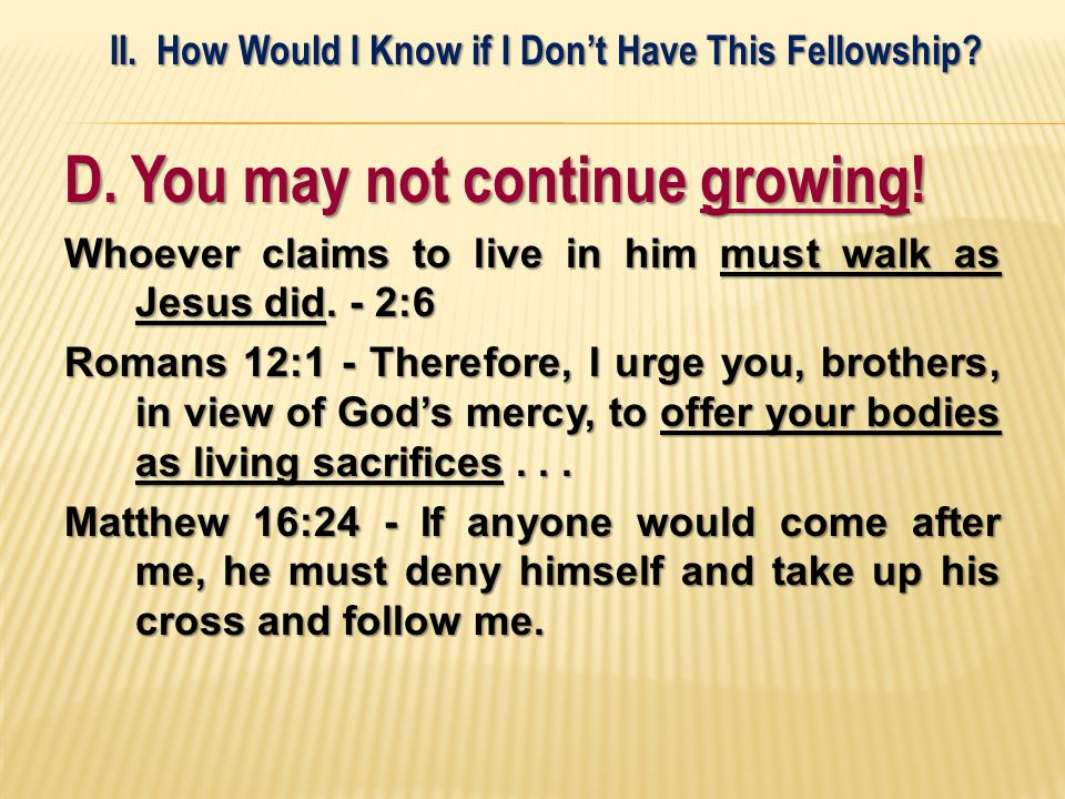 II. How Would I Know if I Don't Have This Fellowship