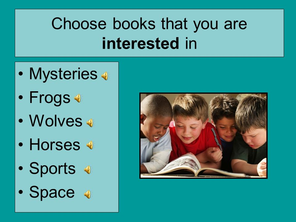 Choose books that you are interested in