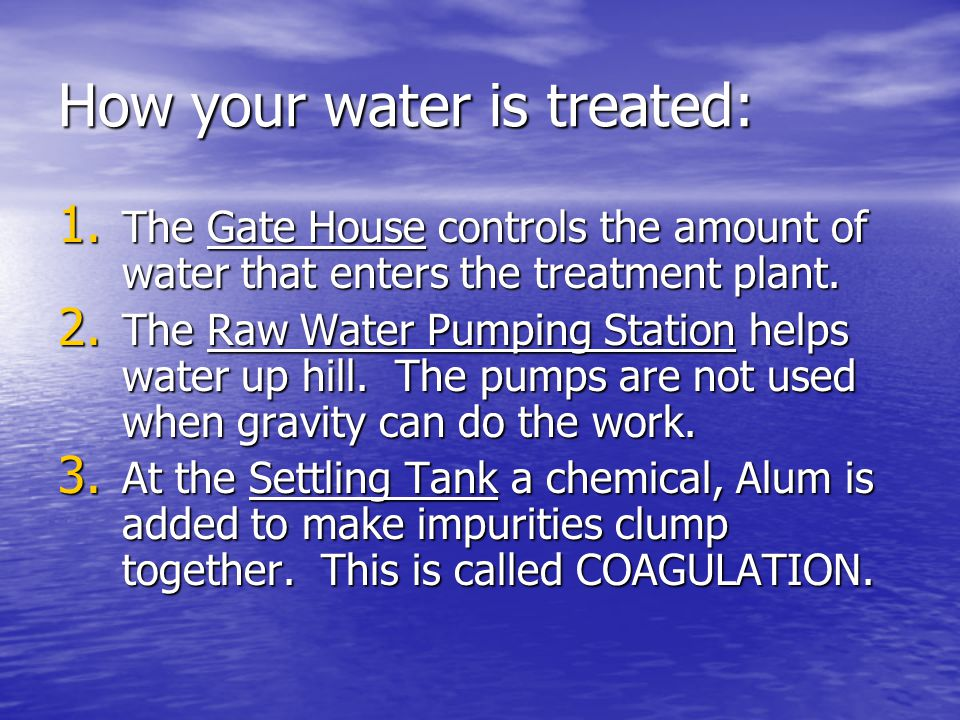 How your water is treated: