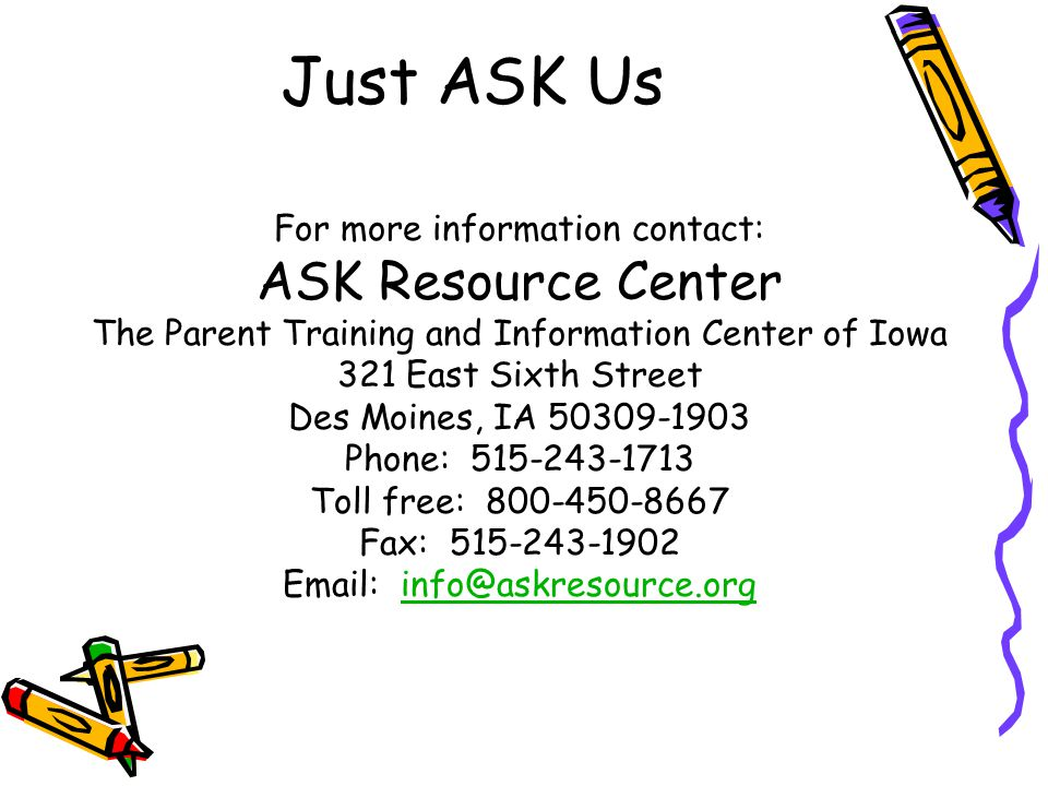 Just ASK Us ASK Resource Center For more information contact: