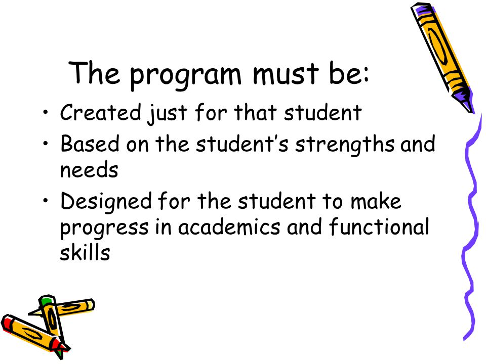 The program must be: Created just for that student