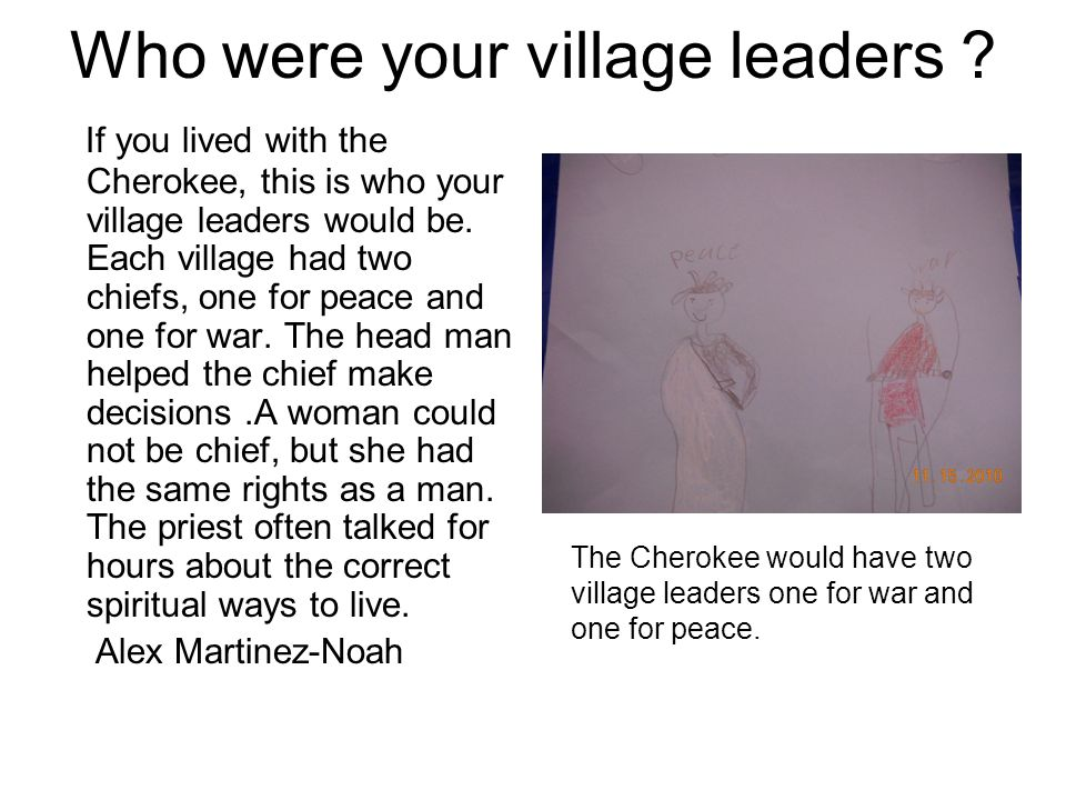 Who were your village leaders