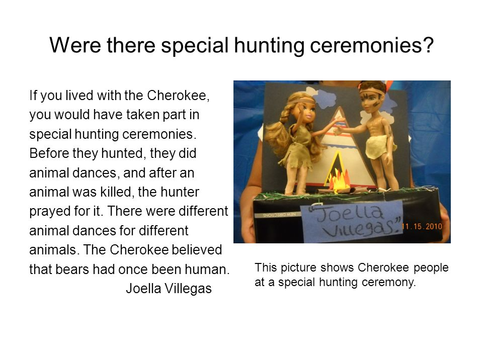 Were there special hunting ceremonies