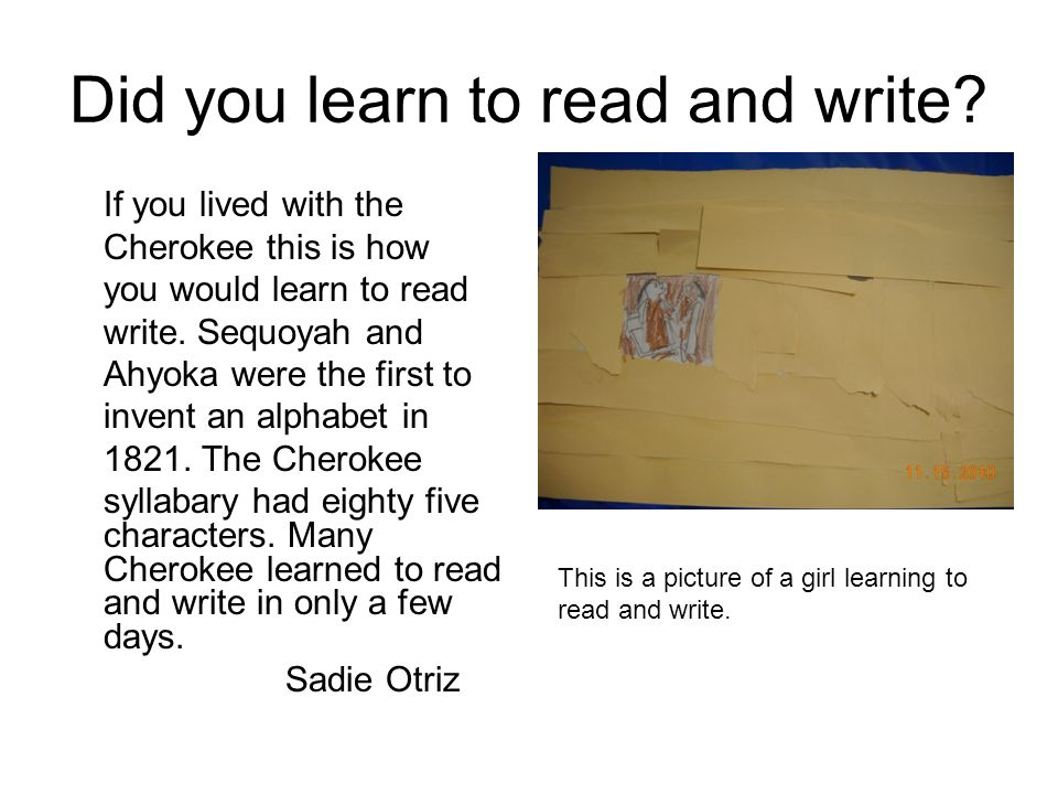 Did you learn to read and write