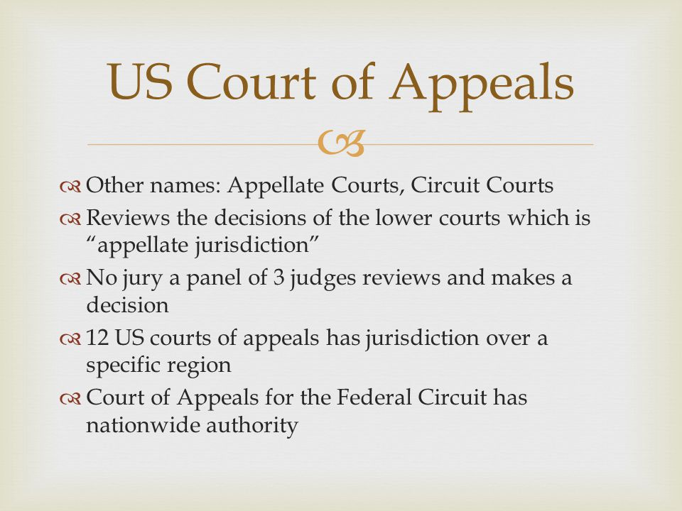 US Court of Appeals Other names: Appellate Courts, Circuit Courts
