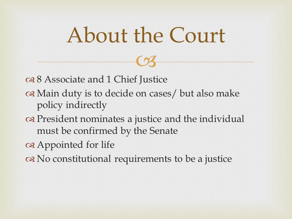 About the Court 8 Associate and 1 Chief Justice