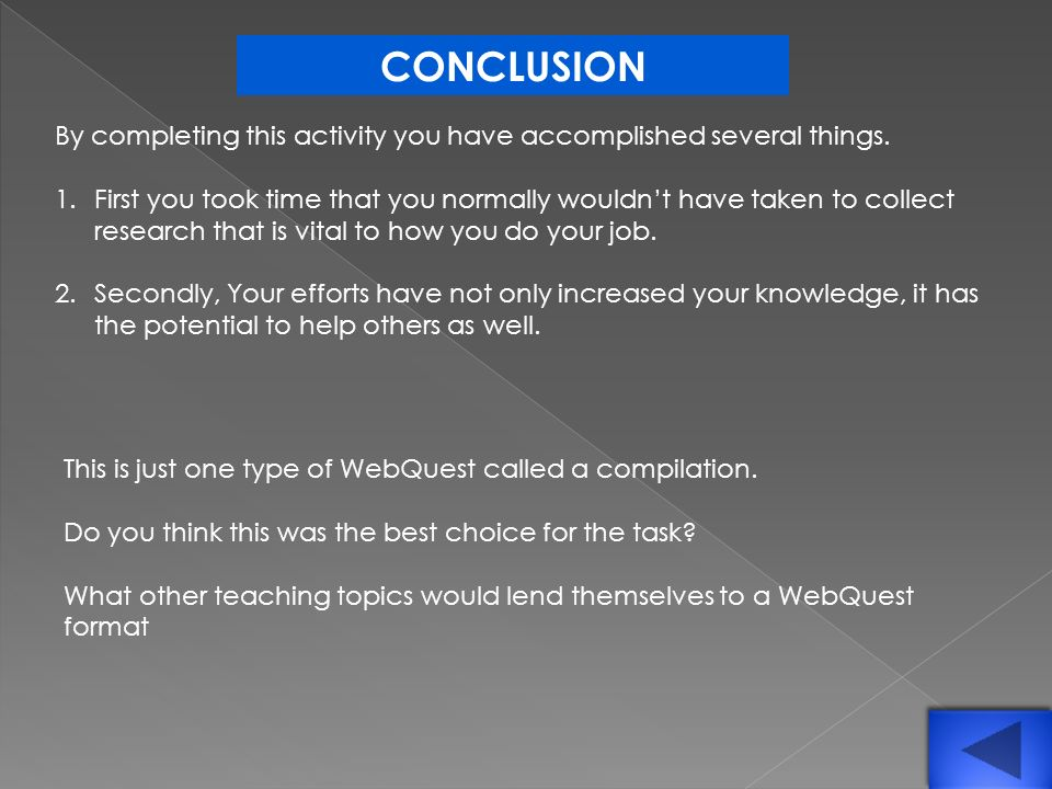 CONCLUSION By completing this activity you have accomplished several things.