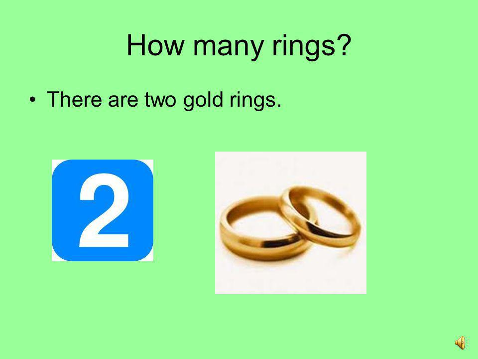 How many rings There are two gold rings.