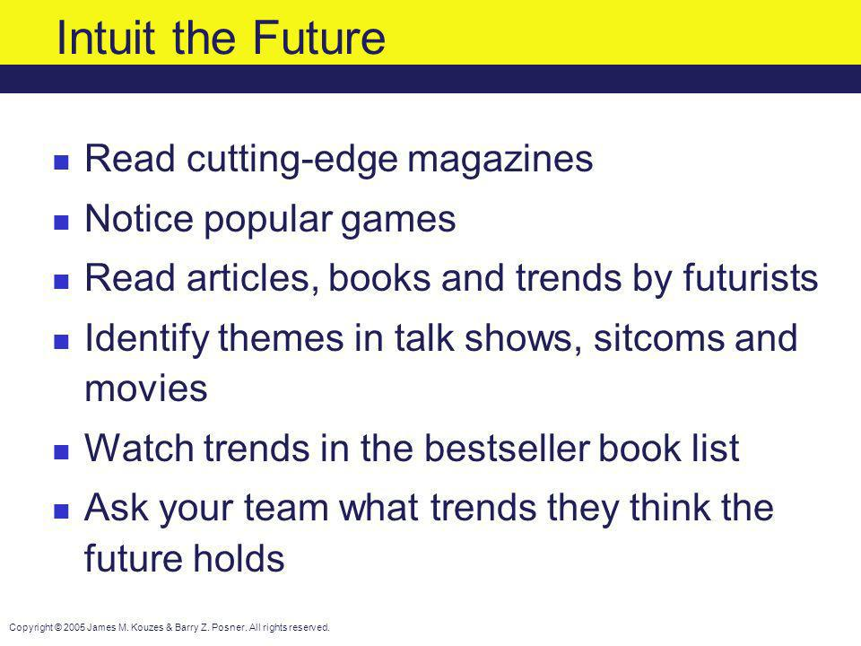 Intuit the Future Read cutting-edge magazines Notice popular games