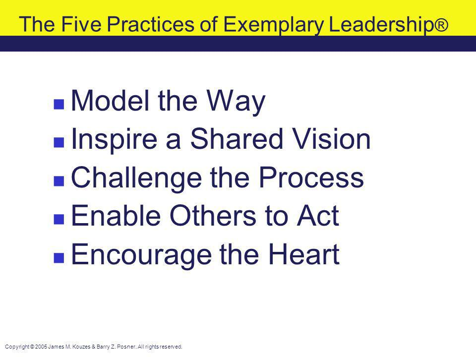 The Five Practices of Exemplary Leadership®