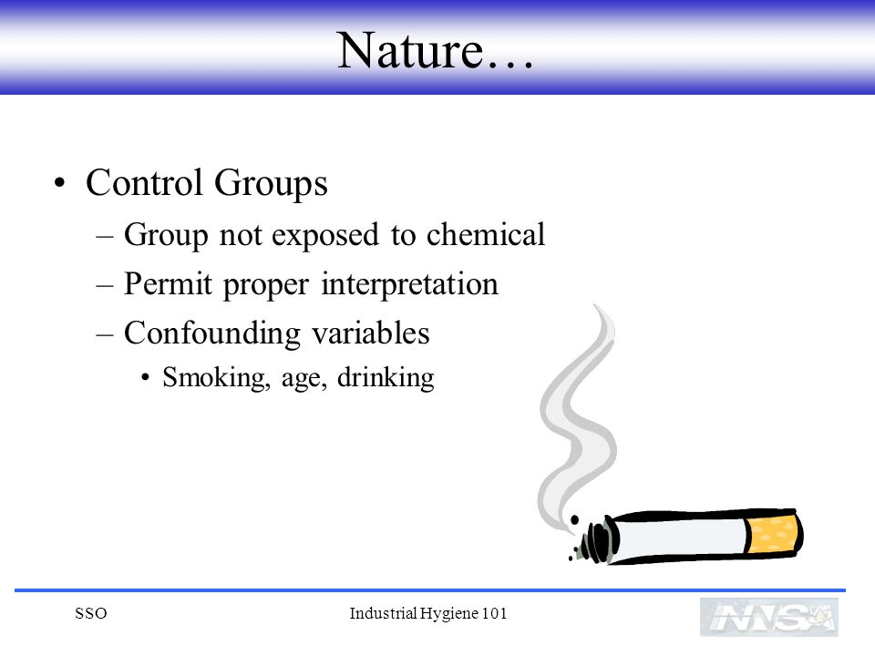 Nature… Control Groups Group not exposed to chemical