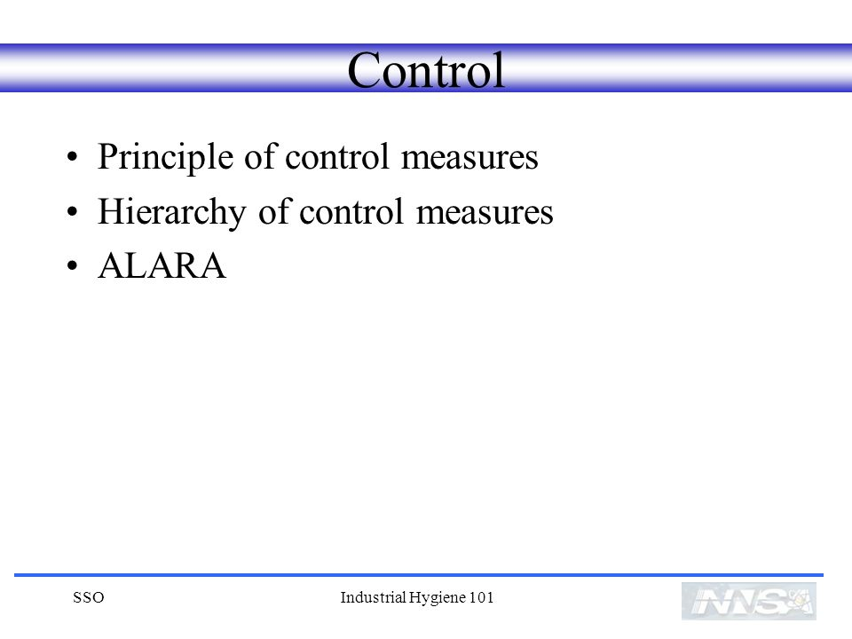 Control Principle of control measures Hierarchy of control measures