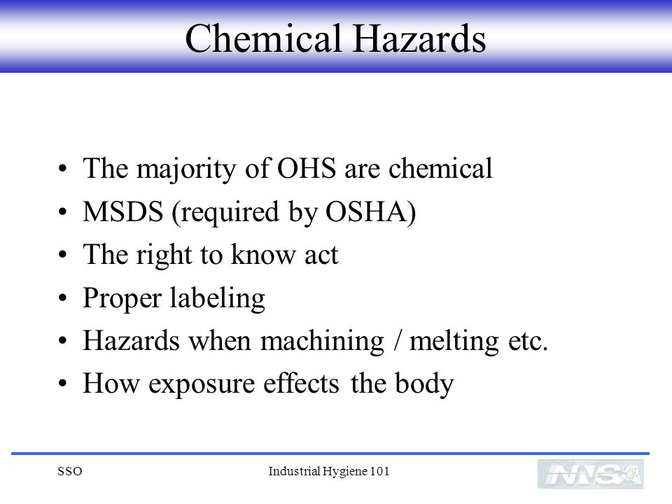 Chemical Hazards The majority of OHS are chemical