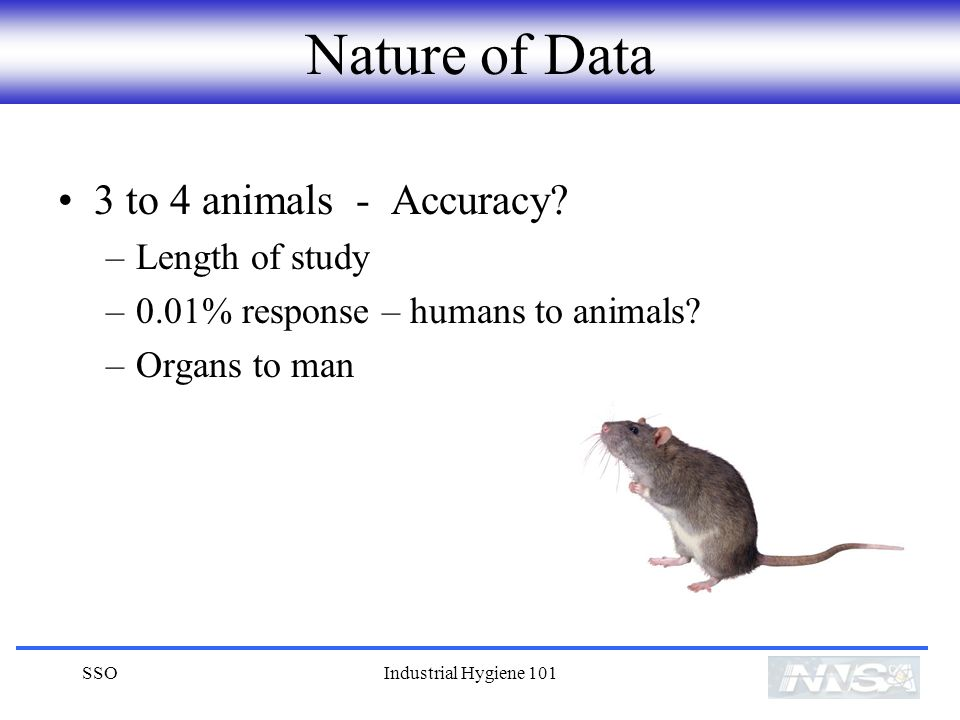 Nature of Data 3 to 4 animals - Accuracy Length of study