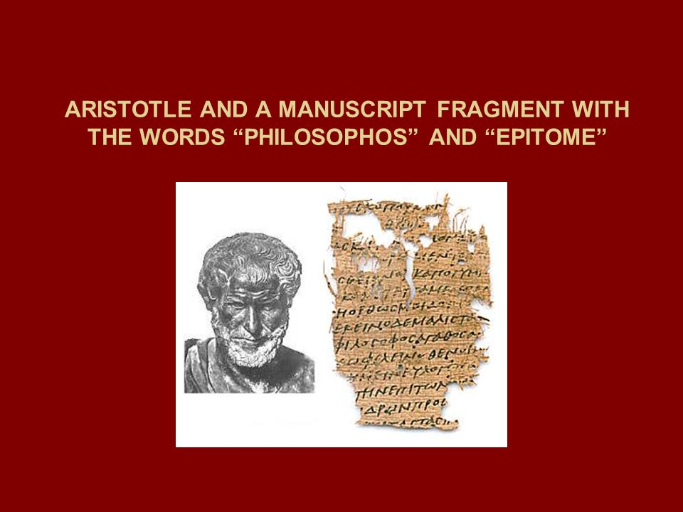 ARISTOTLE AND A MANUSCRIPT FRAGMENT WITH THE WORDS PHILOSOPHOS AND EPITOME