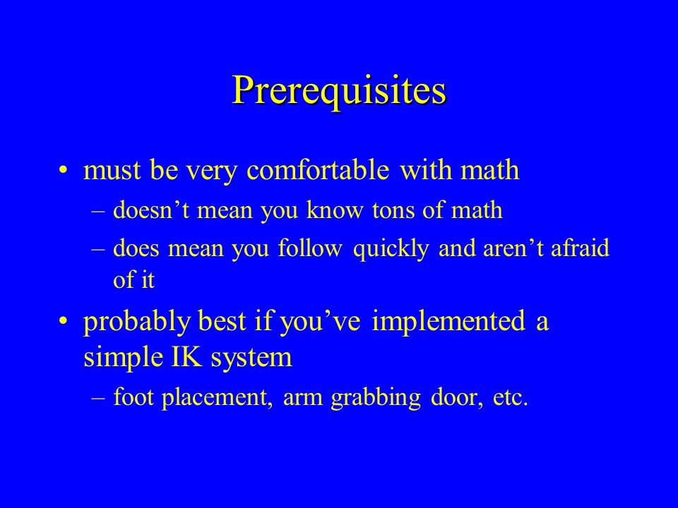 Prerequisites must be very comfortable with math