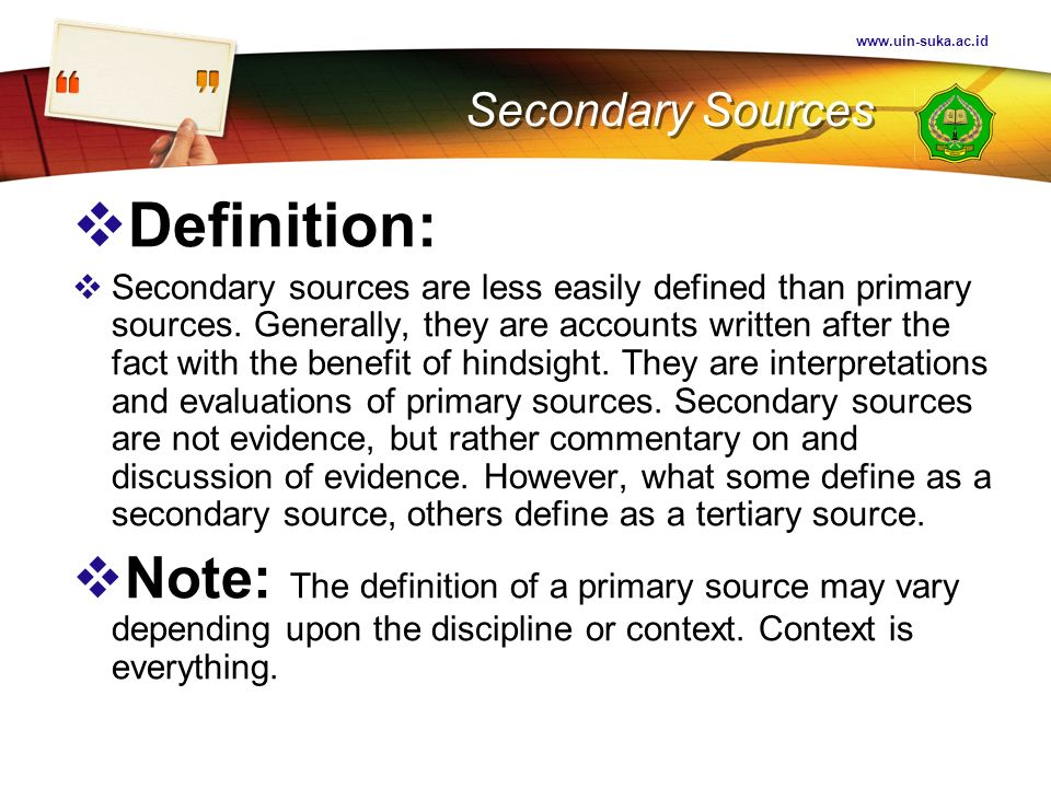 Secondary Sources. Definition: