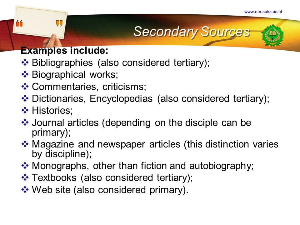 Secondary Sources Examples include: