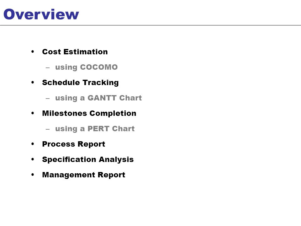 Overview Cost Estimation using COCOMO Schedule Tracking