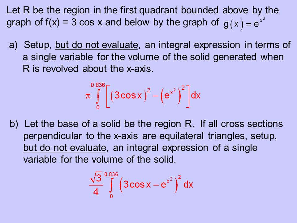 Let R be the region in the first quadrant bounded above by the
