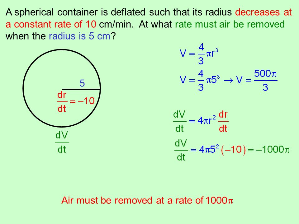 A spherical container is deflated such that its radius decreases at a constant rate of 10 cm/min. At what rate must air be removed when the radius is 5 cm