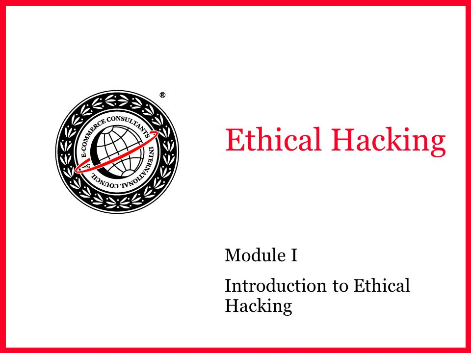 Module I Introduction to Ethical Hacking
