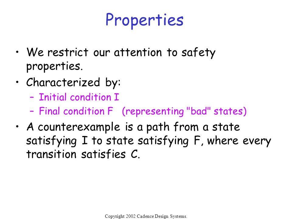 Properties We restrict our attention to safety properties.