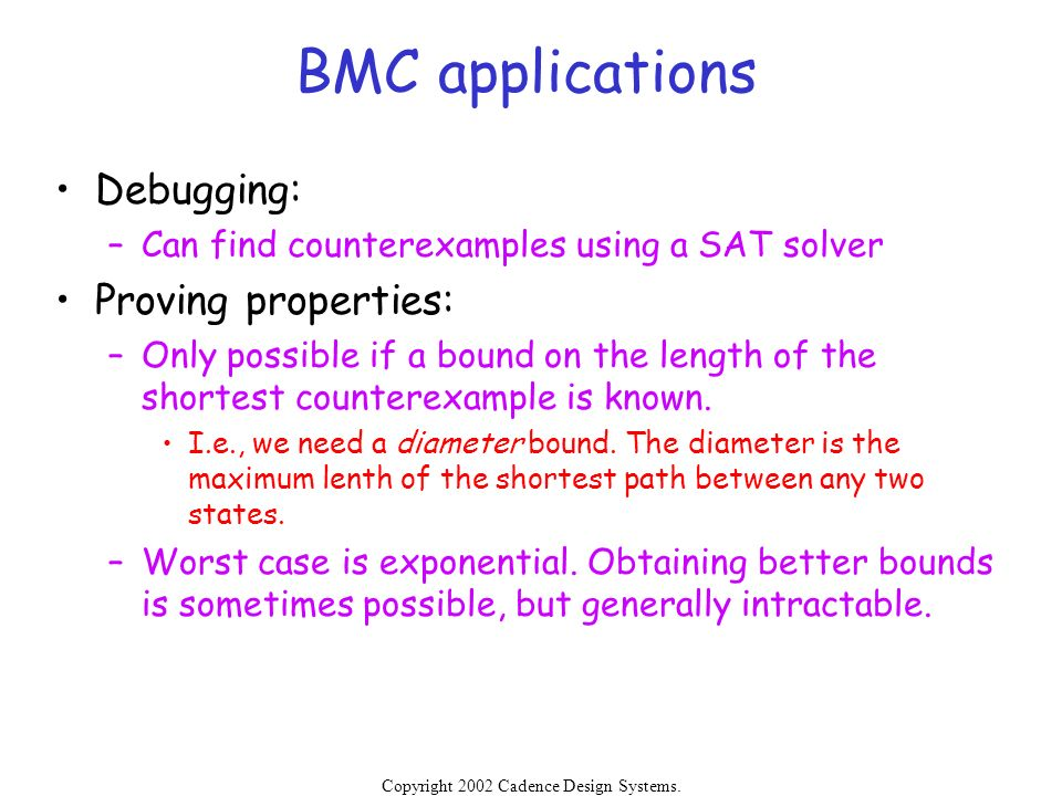BMC applications Debugging: Proving properties: