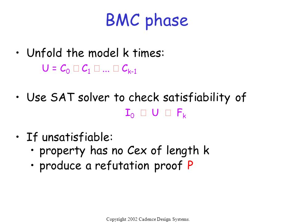 BMC phase Unfold the model k times: