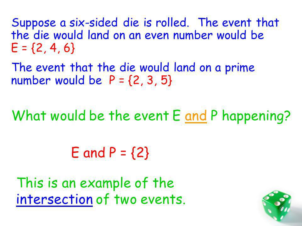 What would be the event E and P happening E and P = {2}