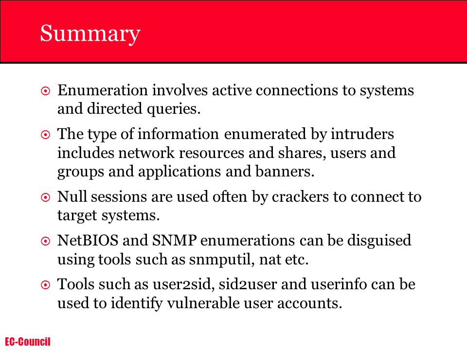 Summary Enumeration involves active connections to systems and directed queries.