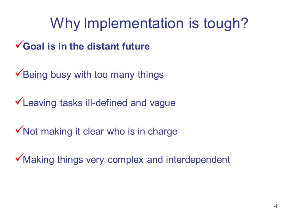 Why Implementation is tough